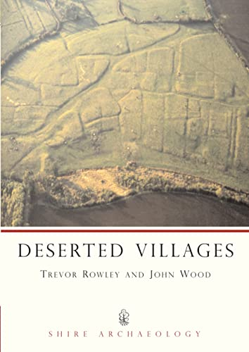 Deserted Villages (Shire Archaeology) By Trevor Rowley
