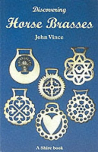 Discovering Horse Brasses (Shire Discovering) By John Vince