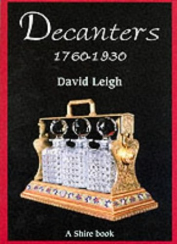 Decanters 1760-1930 (Shire Album) By David Leigh