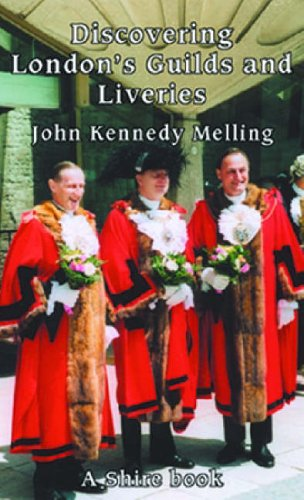 London Guilds and Liveries by John Kennedy-Melling