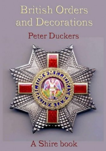 British Orders and Decorations by Peter Duckers