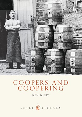 Coopers and Coopering (Shire Album) By Kenneth Kilby