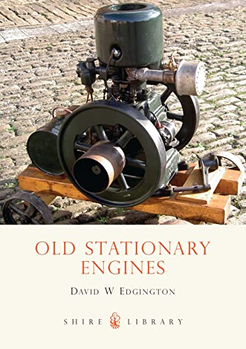 Old Stationary Engines (Shire Library) By David W. Edgington