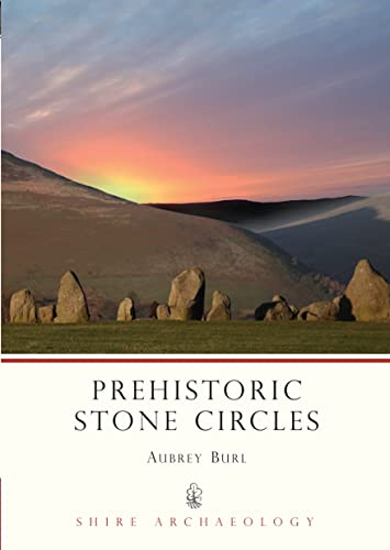 Prehistoric Stone Circles (Shire Archaeology) By Aubrey Burl