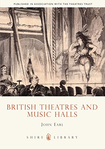 British Theatres and Music Halls (Shire Album) By John Earl