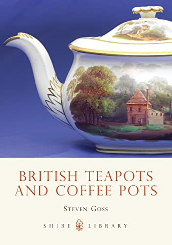 British Teapots and Coffee Pots By Steve Goss