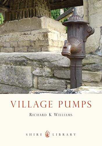 Village Pumps (Shire Library) By Richard Williams