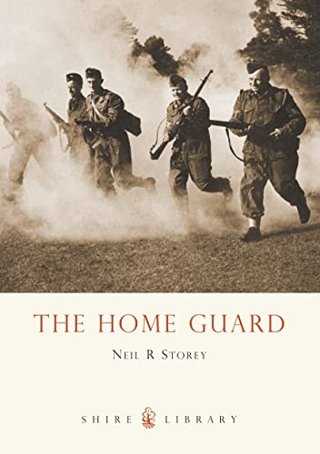 The Home Guard By Neil R. Storey