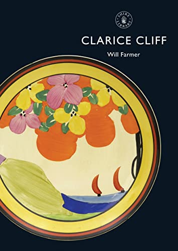Clarice Cliff (Shire Library) By Will Farmer