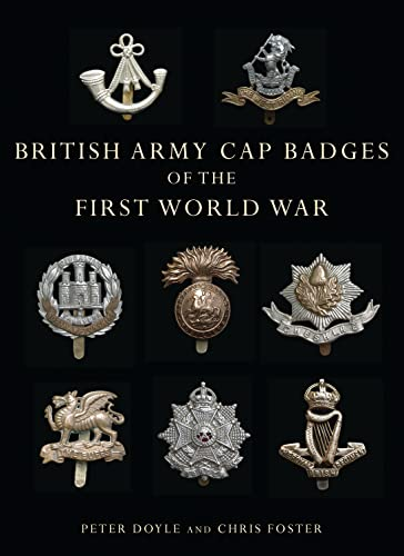 British Army Cap Badges of the First World War (Shire Collections) By Peter Doyle