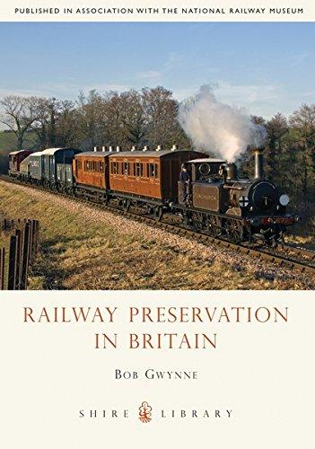 Railway Preservation in Britain (Shire Library) by Bob Gwynne