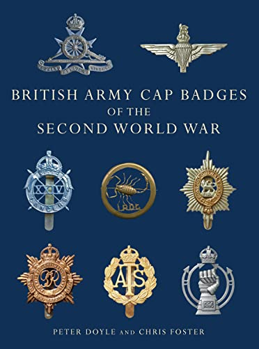 British Army Cap Badges of the Second World War by Peter Doyle