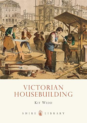 Victorian Housebuilding By Kit Wedd