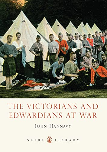 The Victorians and Edwardians at War By John Hannavy