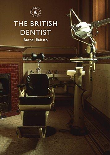 The British Dentist By Rachel Bairsto