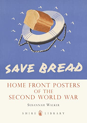 Home Front Posters: of the Second World War (Shire Library) By Susannah Walker