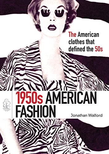 1950s American Fashion By Jonathan Walford