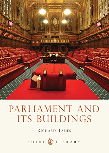 Parliament and its Buildings (Shire Library) By Richard Tames