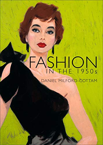 Fashion in the 1950s (Shire Library) By Daniel Milford-Cottam