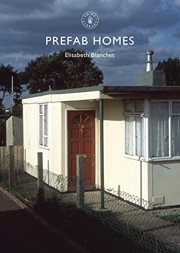 Prefab Homes (Shire Library) By Elisabeth Blanchett