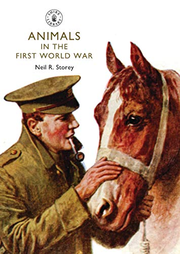 Animals in the First World War By Neil R. Storey