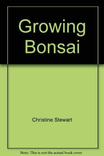 Growing Bonsai By Christine Stewart