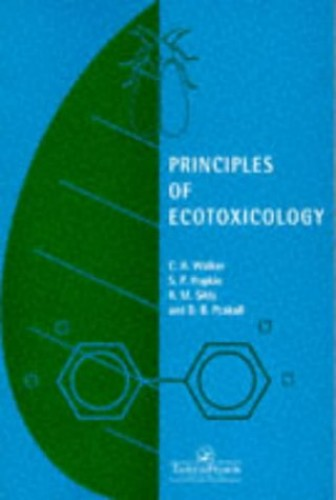 Principles of Ecotoxicology By C. H. Walker