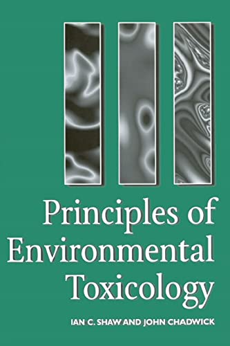 Principles of Environmental Toxicology By I. Shaw (University of Central Lancashire, Preston, England, UK)