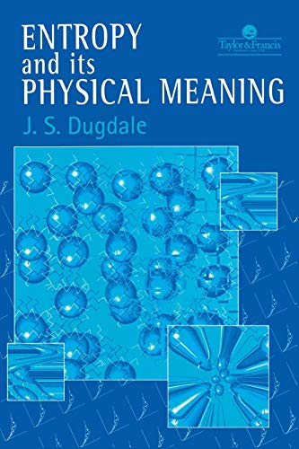 Entropy And Its Physical Meaning, 2nd Edition By J. S. Dugdale