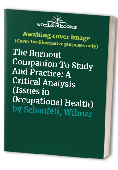 The Burnout Companion To Study And Practice By Wilmar B. Schaufeli