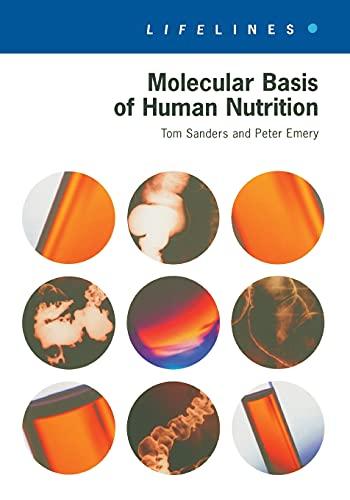 Molecular Basis Of Human Nutrition By Tom Sanders (Kings College, London, UK)
