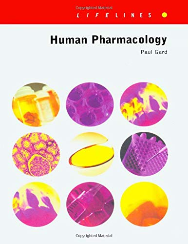 Human Pharmacology By Paul R. Gard (University of Brighton, United Kingdom)