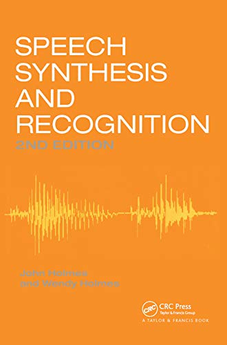 Speech Synthesis and Recognition By Wendy Holmes (Defence Evaluation and Research Agency, Malvern, UK)