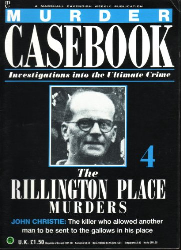 Murder casebook 4 ; the Rillington Place Murders , John Christie By Marshall Cavendish