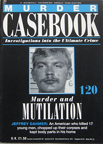 Murder And Mutilation: Jeffrey Dahmer By Murder Casebook