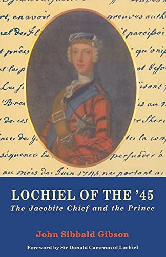 Lochiel of the '45 By John S. Gibson