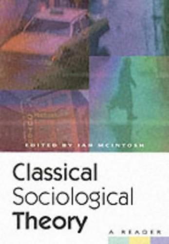 Classical Sociological Theory By Ian McIntosh