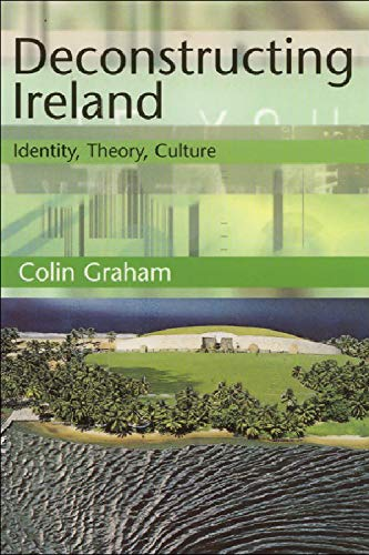 Deconstructing Ireland By Colin Graham