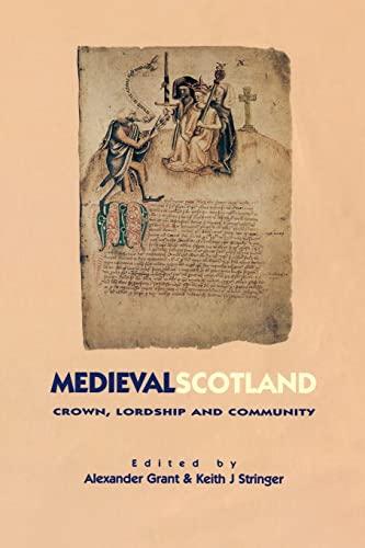 Medieval Scotland By Alexander Grant