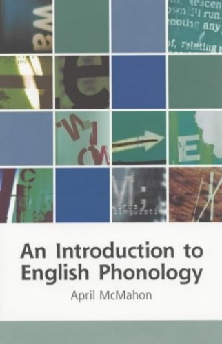 An Introduction to English Phonology by April M. S. McMahon