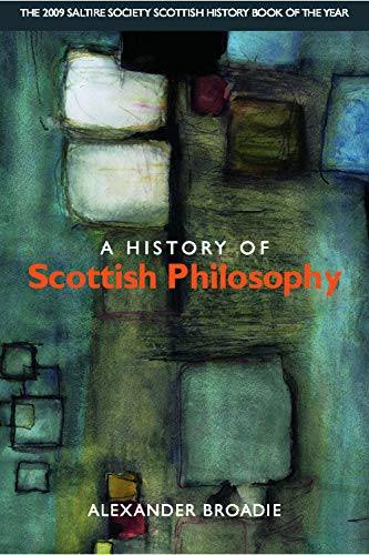 A History of Scottish Philosophy By Alexander Broadie