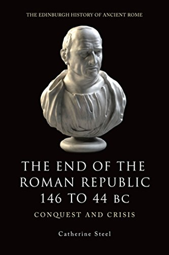 The End of the Roman Republic 146 to 44 BC By Catherine Steel