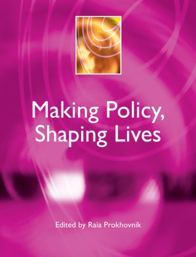 Making Policy, Shaping Lives By Raia Prokhovnik