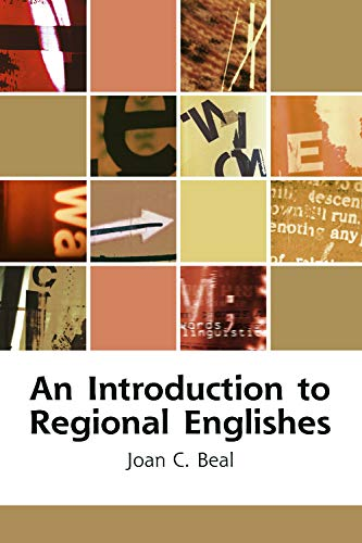 An Introduction to Regional Englishes By Joan C. Beal