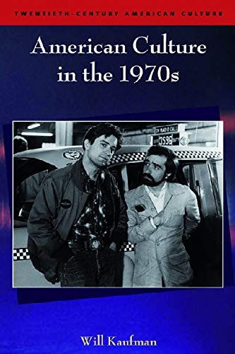 American Culture in the 1970s By Will Kaufman