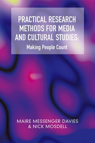 Practical Research Methods for Media and Cultural Studies By Maire Messenger Davies