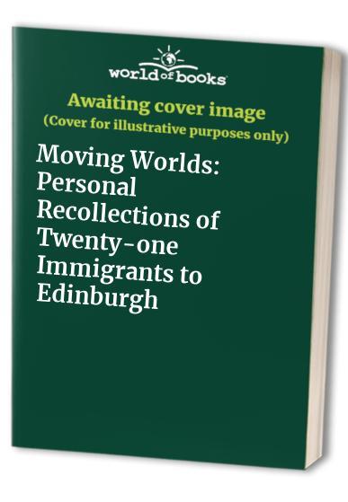 Moving Worlds By Tim Edensor