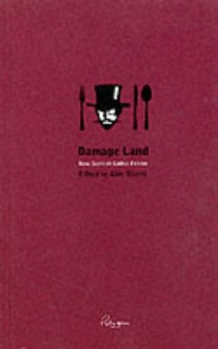 Damage Land; New Scottish Gothic Fiction Edited by Alan Bissett
