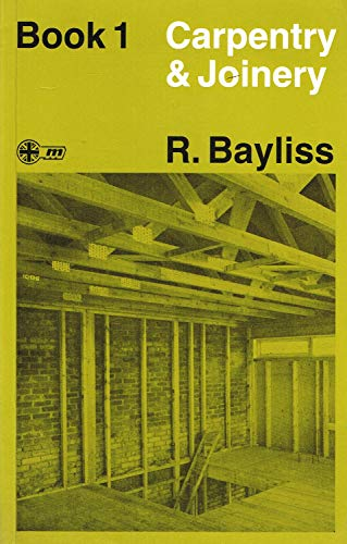 Carpentry and Joinery By R. Bayliss
