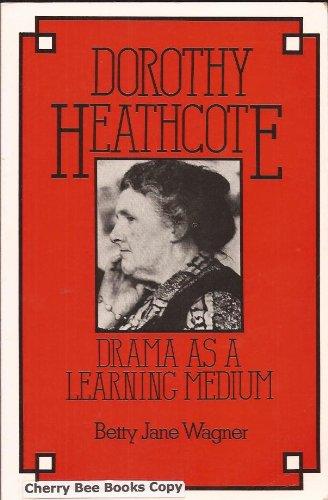 Dorothy Heathcote By Betty Jane Wagner